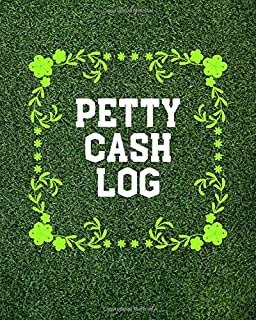 """Petty Cash Log: Portable Money Recording for Tracking Payments & Spending Record Tracker for Managing Spending And Payment Cash Going In & Out Within ... 8""""x10"""" with 120 pages (Cash flow Management)"""