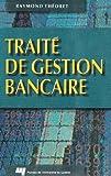 Traité de gestion bancaire (FINANCE) (French Edition)