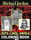 Michael Jordan Dots Lines Swirls Coloring Book: Creativity & Relaxation Michael Jordan Color Puzzle ...