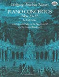 Mozart: Piano Concertos: Nos. 23-27 in Full Score With Mozart's Cadenzas for Nos. 23 and 27 and the Concert Rondo in D