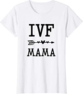 Womens IVF Mama infertility IVF awareness Mom IUI T-Shirt