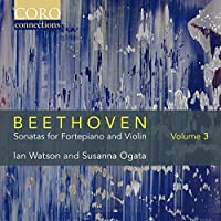 Beethoven: Sonatas For Fortepiano And Violin Vol. 3