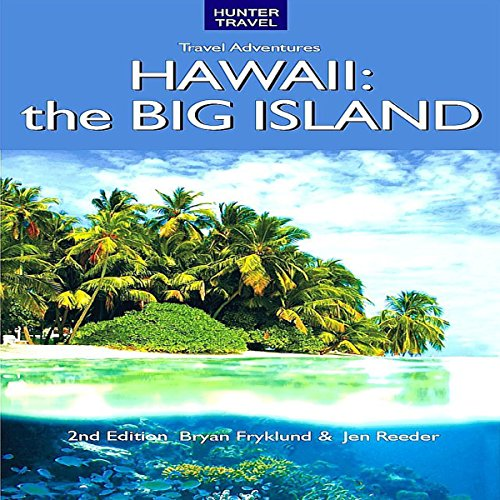 Adventure Guide: Hawaii the Big Island Audiobook By Bryan Fryklund, Jen Reeder cover art