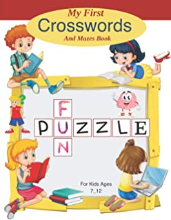 MY FIRST CROSSWORDS AND MAZES BOOK: Fun with crosswords and mazes. Learn vocabulary and improve reading skills for smart k...