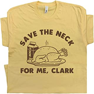 Funny Christmas T Shirt Save The Neck for Me Clark Tee Thanksgiving Vacation Movie Men Women