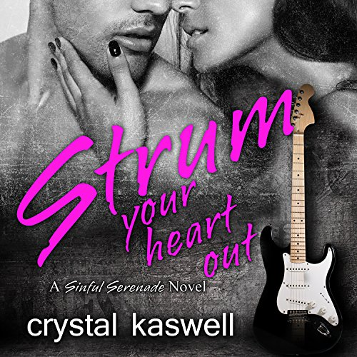Strum Your Heart Out Audiobook By Crystal Kaswell cover art
