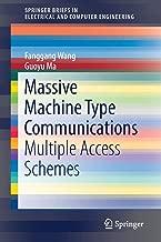 Massive Machine Type Communications: Multiple Access Schemes