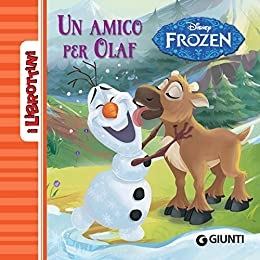 Disney, - Frozen. Un amico per Olaf. I Librottini  (2015)