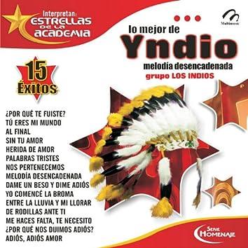 """Los Mejor De Yndio """"Melodia Desencadenad"""