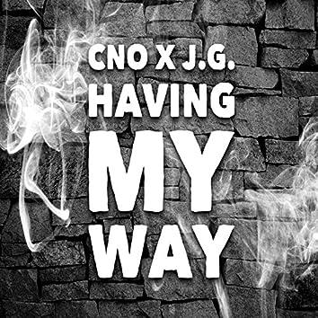 Having My Way (feat. J.G.)