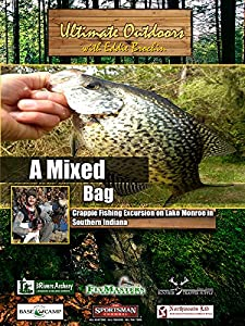 Ultimate Outdoors with Eddie Brochin - A Mixed Bag - Crappie Fishing Excursion on Lake Monroe