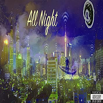 All Night (feat. Cmillz & Don Ruben)