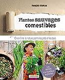 Plantes sauvages comestibles: Cueillir la nature parmi les prés et les bois