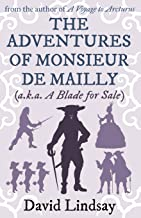 The Adventures of Monsieur de Mailly: from the author of A Voyage to Arcturus