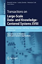 Transactions on Large-Scale Data- and Knowledge-Centered Systems XVIII: Special Issue on Database- and Expert-Systems Applications (Lecture Notes in Computer Science Book 8980) (English Edition)