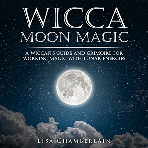 Wicca Moon Magic     A Wiccan's Guide and Grimoire for Working Magic with Lunar Energies              By:                                                                                                                                 Lisa Chamberlain                               Narrated by:                                                                                                                                 Kris Keppeler                      Length: 2 hrs and 30 mins     69 ratings     Overall 4.5