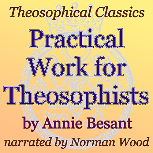 Practical Work for Theosophists: Theosophical Classics audiobook cover art
