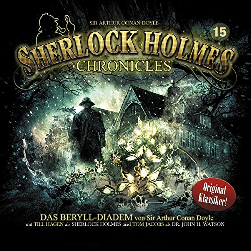 Das Beryll-Diadem     Sherlock Holmes Chronicles 15              By:                                                                                                                                 Arthur Conan Doyle                               Narrated by:                                                                                                                                 Till Hagen,                                                                                        Tom Jacobs,                                                                                        Sven Hasper,                   and others                 Length: 49 mins     Not rated yet     Overall 0.0