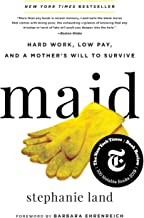 Maid: Hard Work, Low Pay, and a Mother's Will to Survive PDF