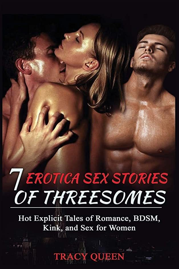 7 Erotica Sex Stories Of Threesomes: Hot Explicit Tales Of Romance, BDSM, Kink, and Sex For Women