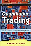 Quantitative Trading: How to Build Your Own...