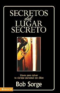 Secretos del lugar secreto: Llaves para avivar tu tiempo personal con Dios (Spanish Edition)