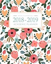 2018-2019 Academic Planner Weekly And Monthly: Calendar Schedule Organizer and Journal Notebook With Inspirational Quotes And Floral Lettering Cover (August 2018 through July 2019)