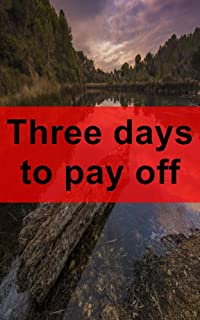 Three days to pay off (Spanish Edition)