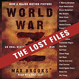 World War Z: The Lost Files     A Companion to the Abridged Edition              By:                                                                                                                                 Max Brooks                               Narrated by:                                                                                                                                 Max Brooks,                                                                                        Martin Scorsese,                                                                                        F. Murray Abraham,                   and others                 Length: 6 hrs and 13 mins     741 ratings     Overall 4.6