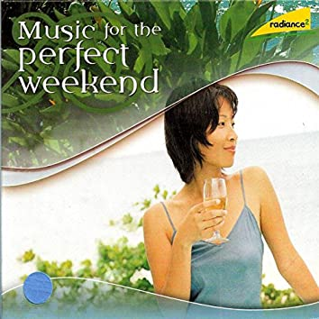 Music for the Perfect Weekend