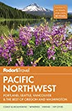 Fodor s Pacific Northwest: Portland, Seattle, Vancouver, and the Best Road Trips (Full-color Travel Guide)