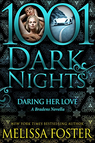 Daring Her Love: A Bradens Novella (Love in Bloom: The Bradens Book 10)
