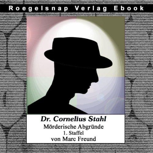 Dr. Cornelius Stahl - Mörderische Abgründe, Staffel 1 Titelbild