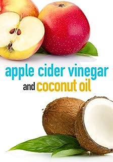 Apple Cider Vinegar and Coconut Oil