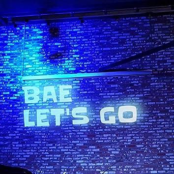 Bae Let's Go