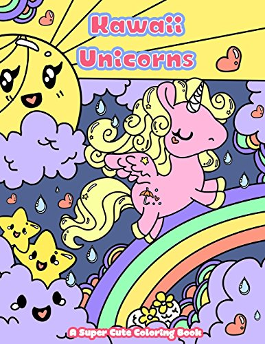 Kawaii Unicorns: A Super Cute Coloring Book