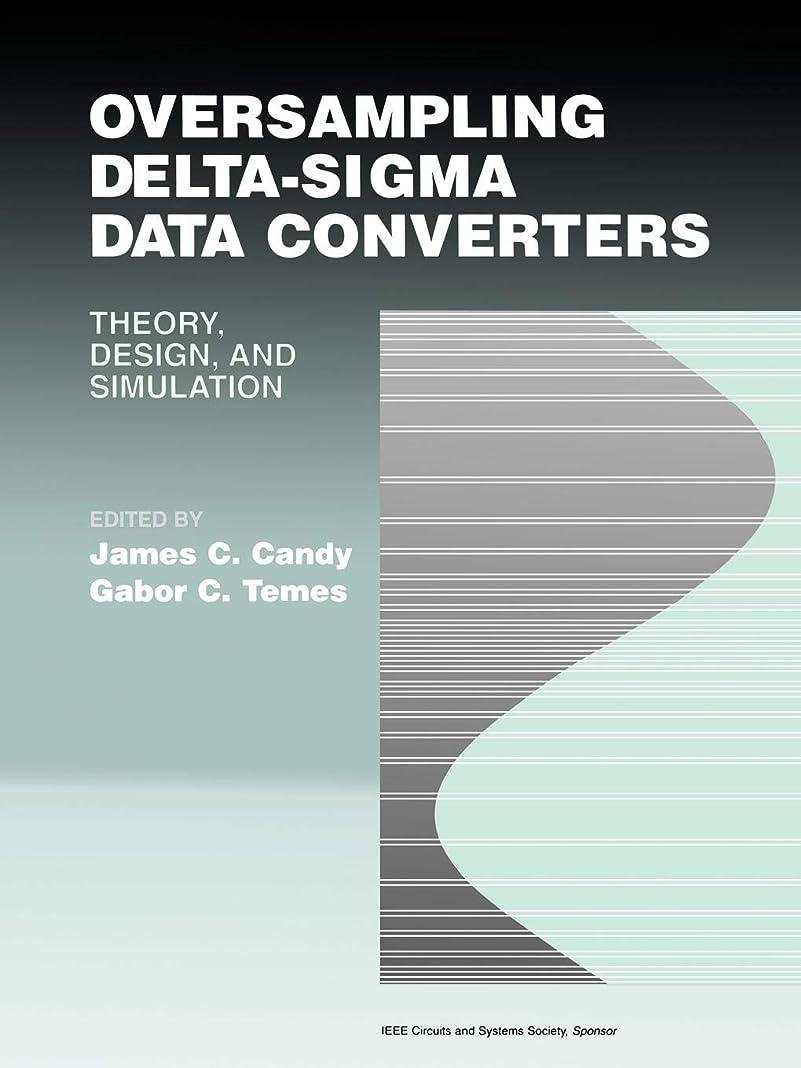 バット主導権反対にOversampling Delta-Sigma Data Converters: Theory, Design, and Simulation