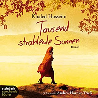 Tausend strahlende Sonnen                   By:                                                                                                                                 Khaled Hosseini                               Narrated by:                                                                                                                                 Andrea Hörnke-Trieß                      Length: 9 hrs and 6 mins     Not rated yet     Overall 0.0