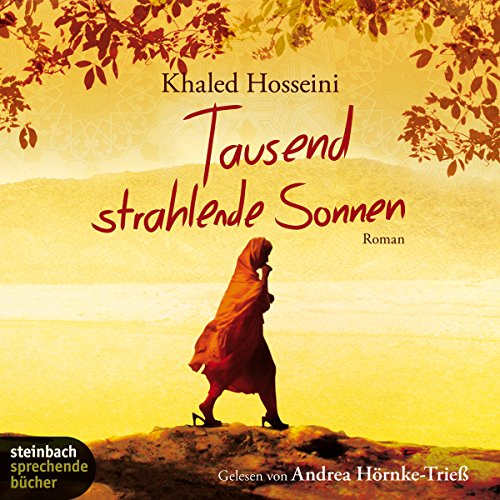 Tausend strahlende Sonnen                   By:                                                                                                                                 Khaled Hosseini                               Narrated by:                                                                                                                                 Andrea Hörnke-Trieß                      Length: 9 hrs and 2 mins     Not rated yet     Overall 0.0