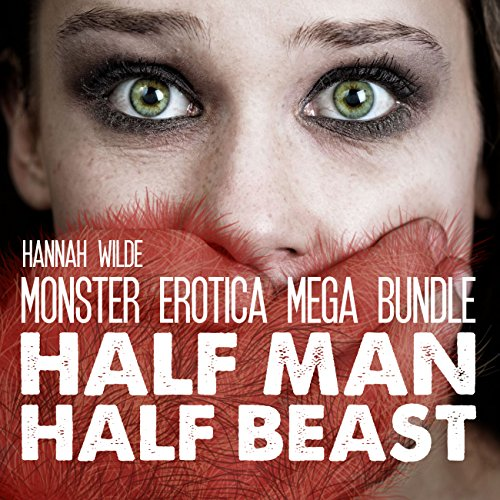 Monster Erotica Mega Bundle: Half Man, Half Beast audiobook cover art