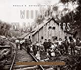 Wood Hicks and Bark Peelers: A Visual History of Pennsylvania's Railroad Lumbering Communities; The Photographic Legacy of William T. Clarke (Keystone Books) (English Edition)