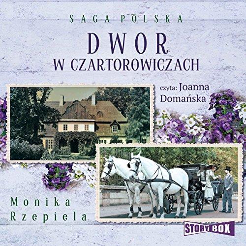 Dwór w Czartorowiczach audiobook cover art