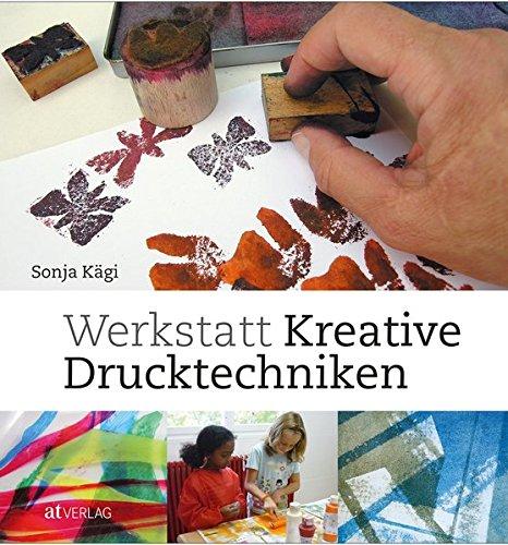 Werkstatt kreative Drucktechniken. Werkzeuge, Farben und Drucke selber herstellen