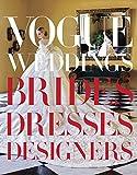 Image of Vogue Weddings: Brides, Dresses, Designers