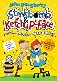 Stinkbomb and Ketchup-Face and the Bees of Stupidity...