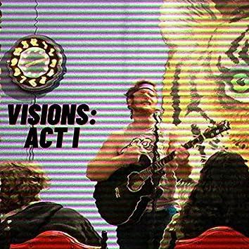 Visions: Act I