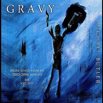 """""""Gravy"""""""