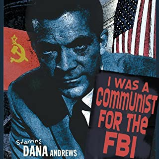 I Was a Communist for the FBI                   By:                                                                                                                                 Matt Cvetic                               Narrated by:                                                                                                                                 Dana Andrews                      Length: 7 hrs and 19 mins     5 ratings     Overall 4.4