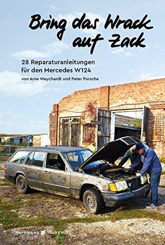 Bring das Wrack auf Zack: 28 Reparaturanleitungen für den Mercedes W124