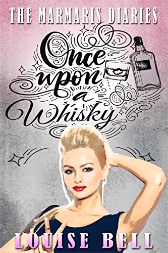 Once Upon a Whisky - A Laugh out Loud 'Dear Diary' Novel (A Louise Bell Novel, Book 2): The Marmaris Diaries: The Marmaris Diaries (English Edition)